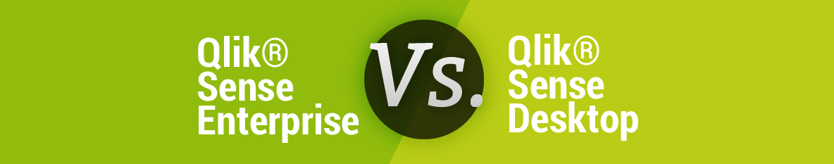 Qlik Sense Vs Qlik Enterprise